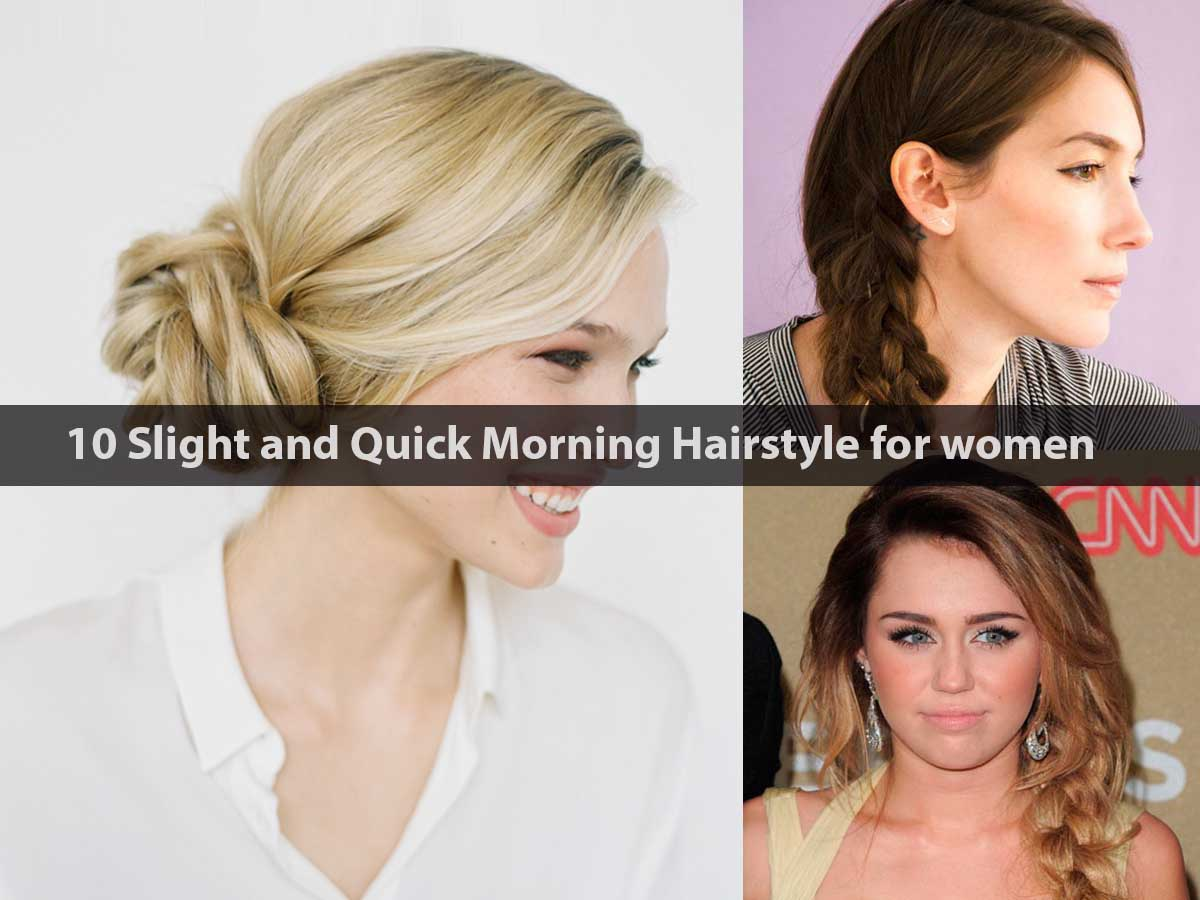10 Slight and Quick Morning Hairstyle for women