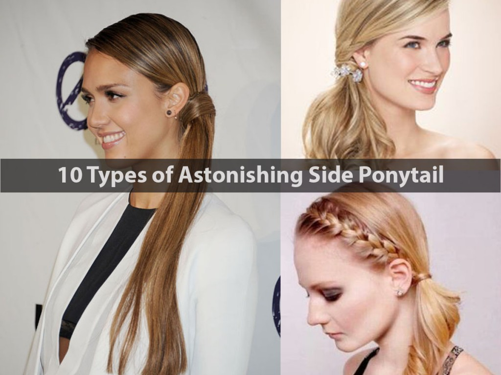 10 Types of Astonishing Side Ponytail