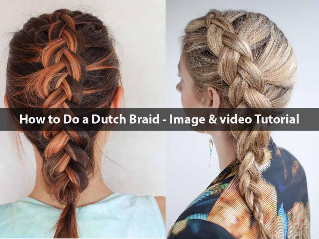 How to Do a Dutch Braid - Image & video Tutorial
