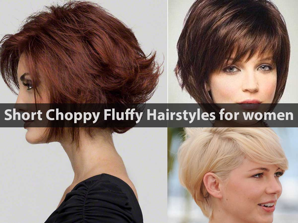 Short Choppy Fluffy Hairstyles for women