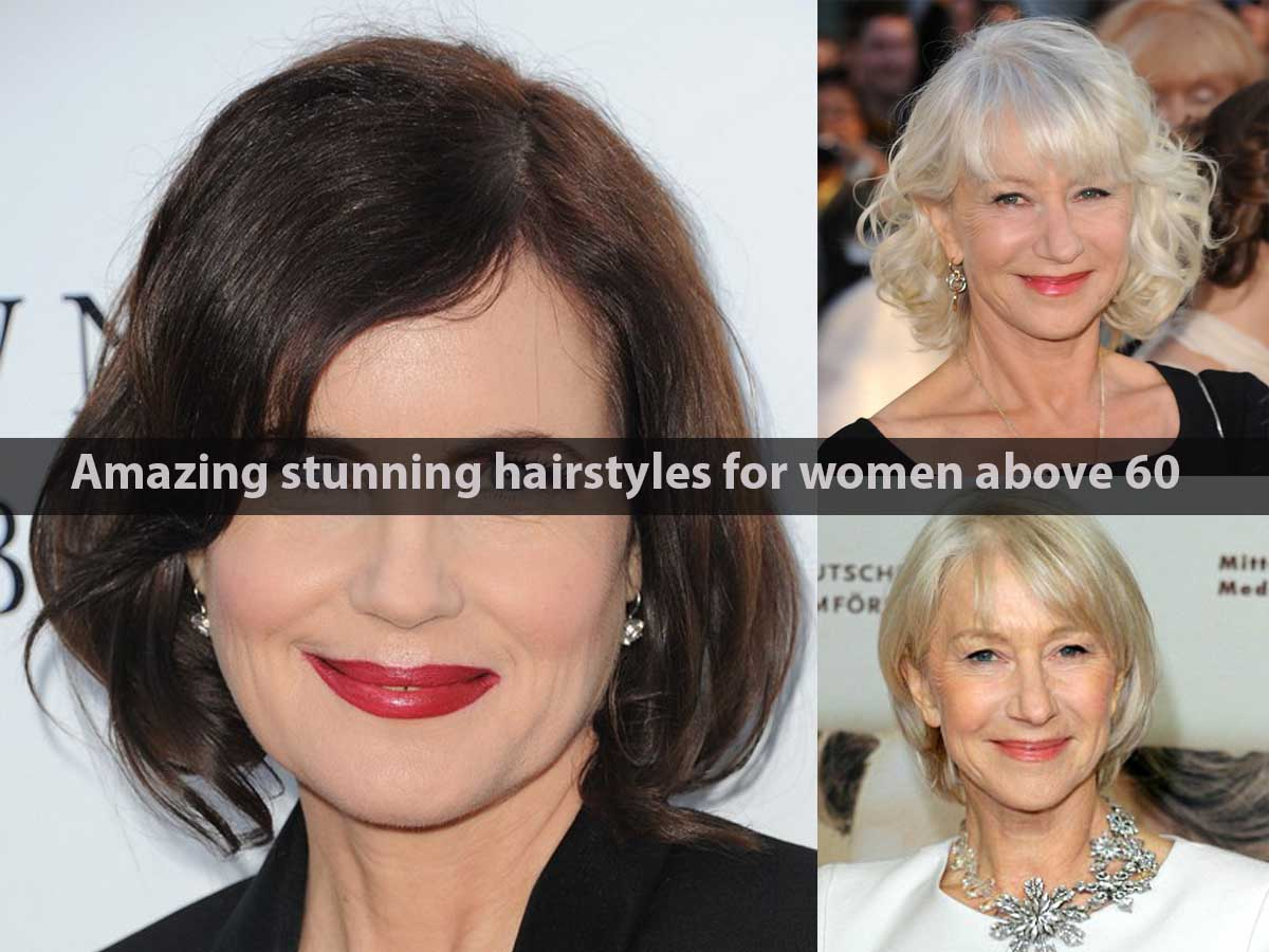 Amazing stunning hairstyles for women above 60