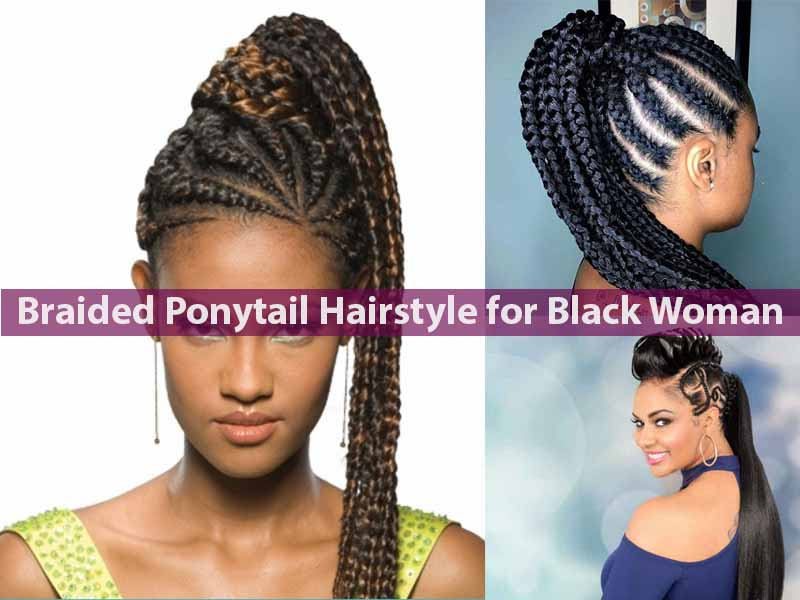 Braided Ponytail Hairstyle for Black Woman