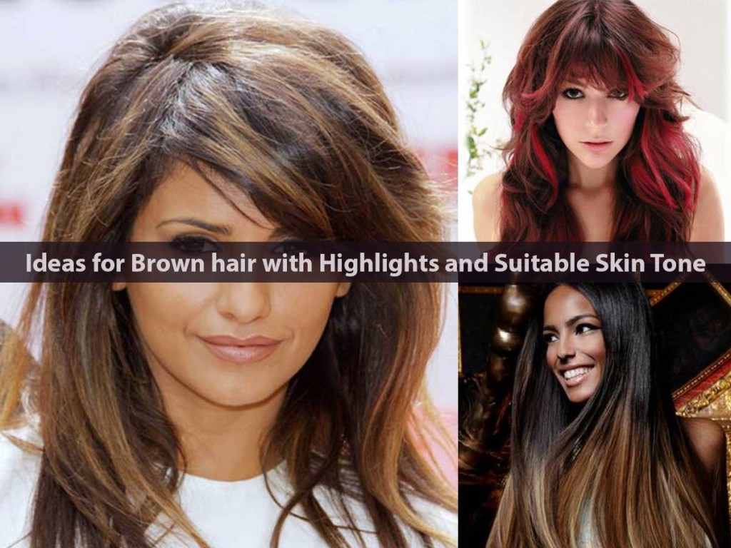Ideas for Brown hair with Highlights and Suitable Skin Tone