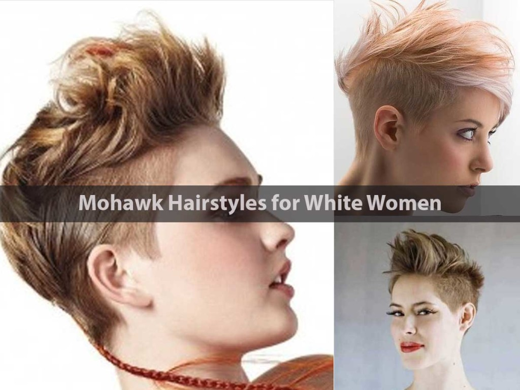 Mohawk Hairstyles for White Women