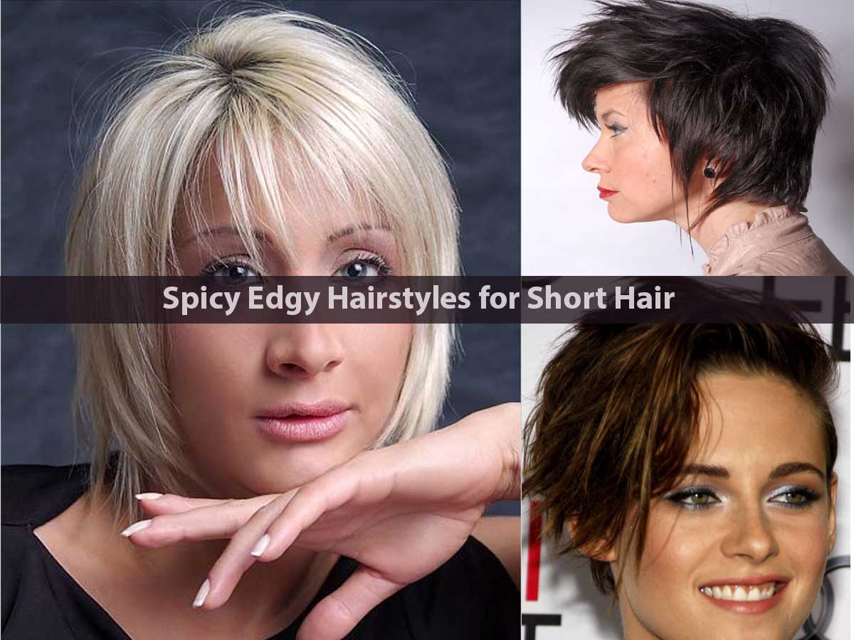 Spicy Edgy Hairstyles for Short Hair