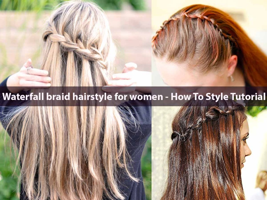 Waterfall braid hairstyle for women how to style tutorialWaterfall braid hairstyle for women how to style tutorial