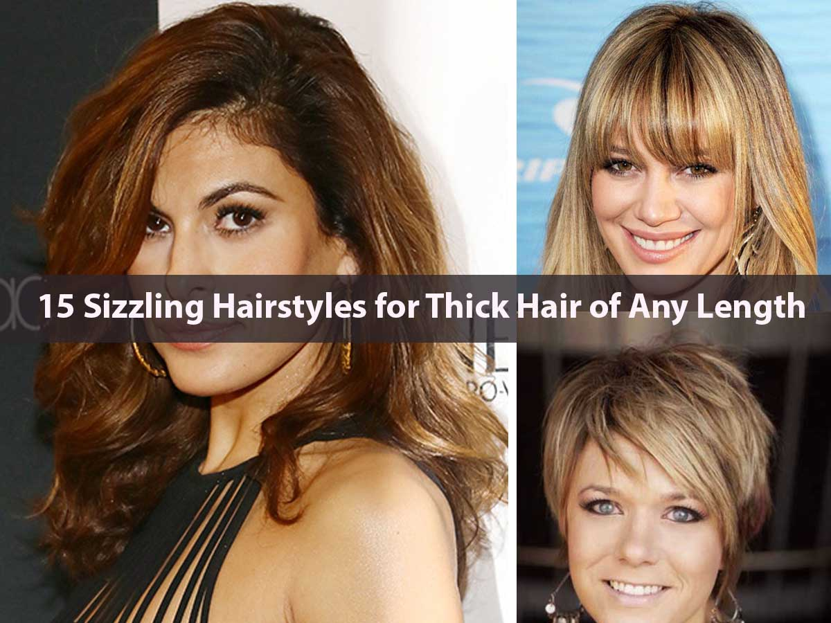 15 Sizzling Hairstyles for Thick Hair of Any Length