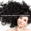 Increase Hair volume 10 Times Faster