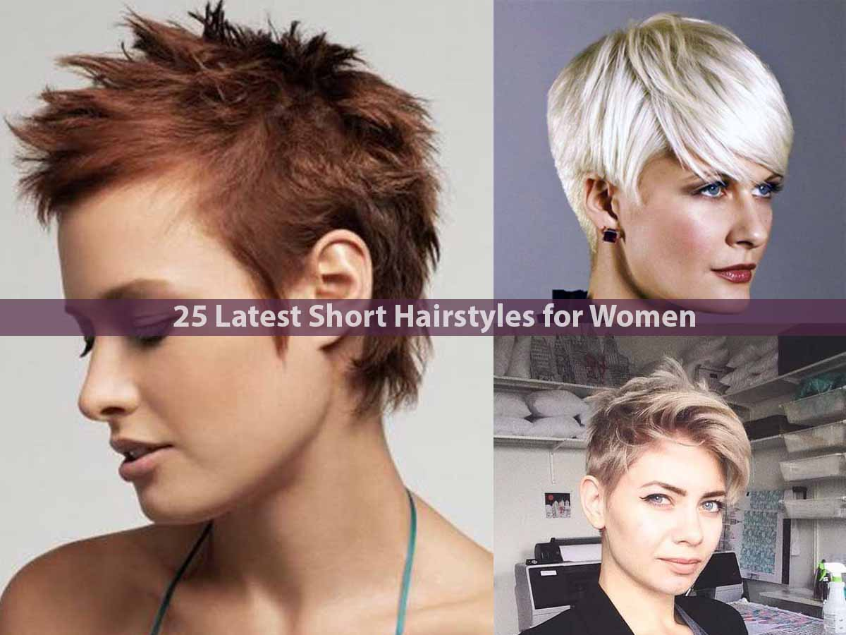 25 Latest Short Hairstyles for Women